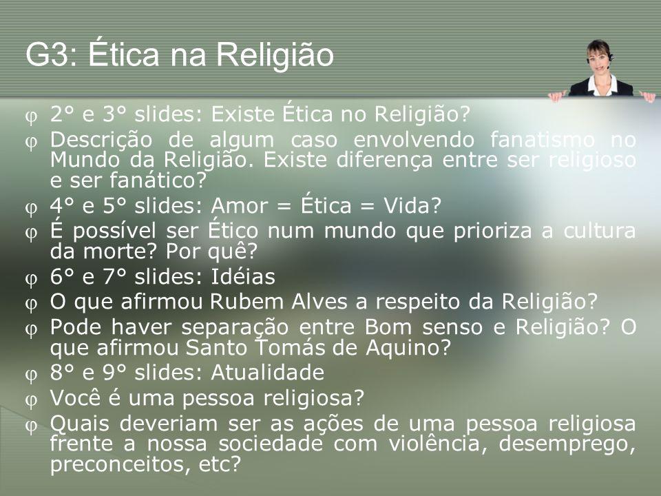 G3: Ética na Religião 2° e 3° slides: Existe Ética no Religião