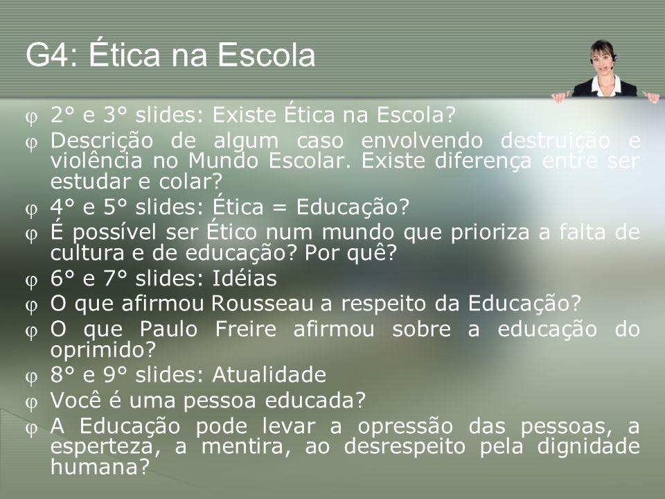 G4: Ética na Escola 2° e 3° slides: Existe Ética na Escola