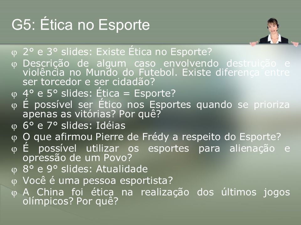 G5: Ética no Esporte 2° e 3° slides: Existe Ética no Esporte