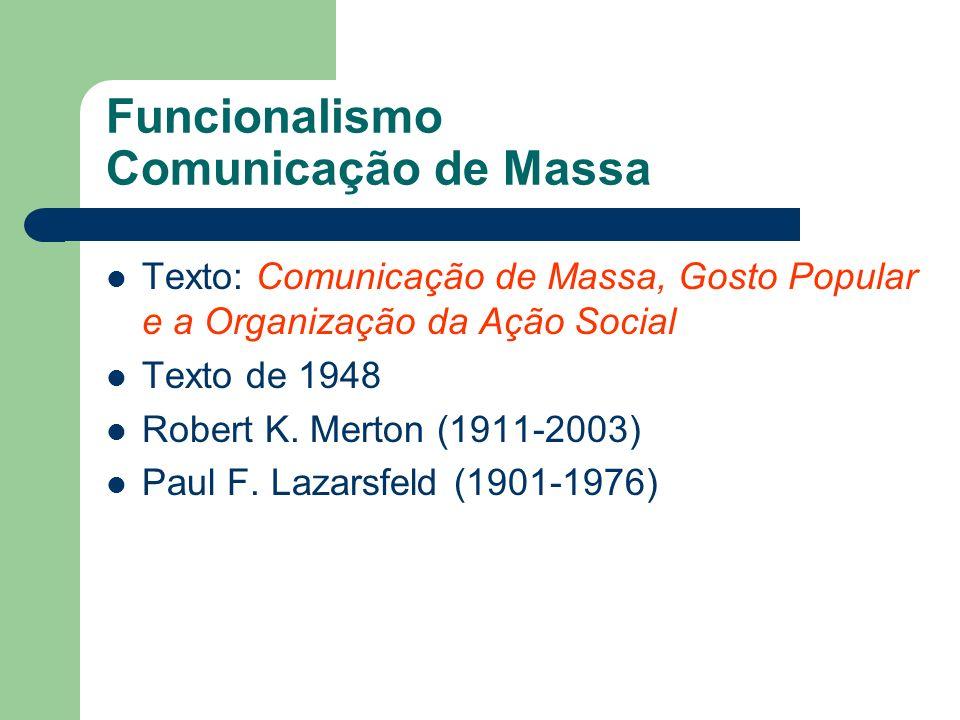 Funcionalismo Comunicação de Massa