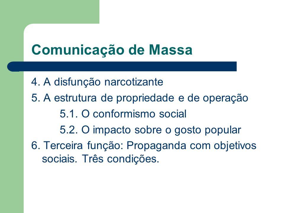 Comunicação de Massa 4. A disfunção narcotizante