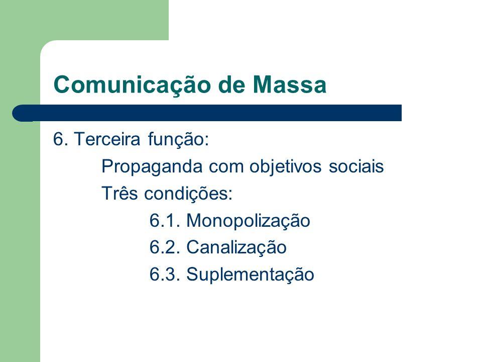Comunicação de Massa 6. Terceira função: