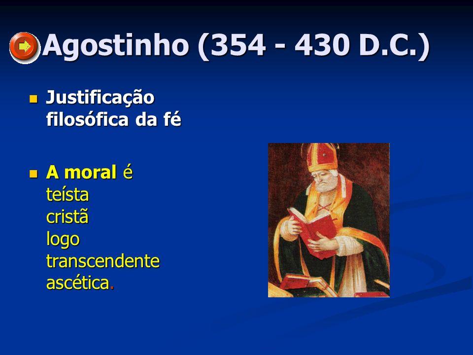 Agostinho (354 - 430 D.C.) Justificação filosófica da fé