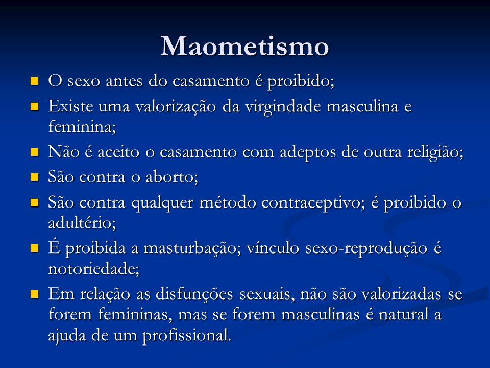Maometismo O sexo antes do casamento é proibido;