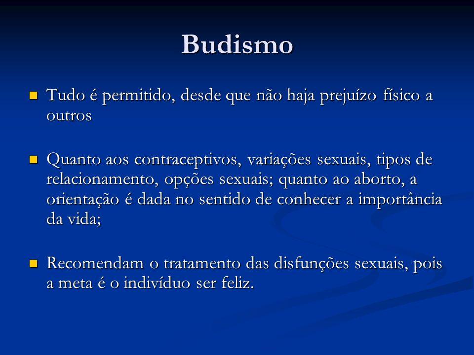 Budismo Tudo é permitido, desde que não haja prejuízo físico a outros