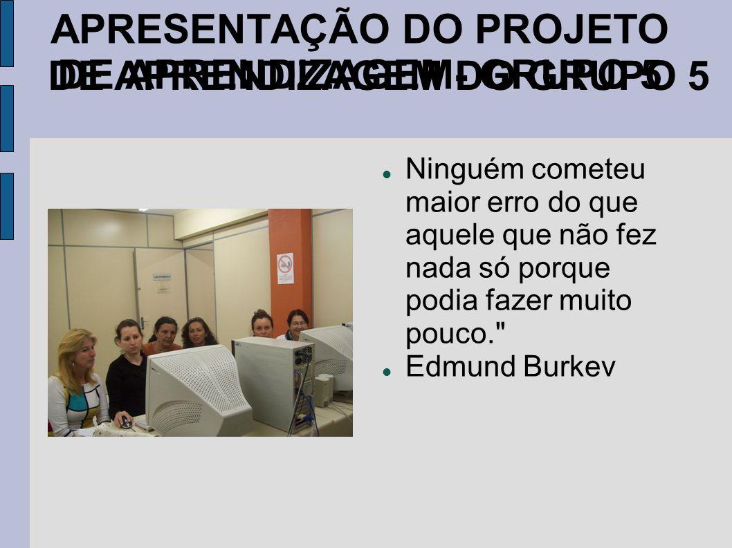 APRESENTAÇÃO DO PROJETO DE APRENDIZAGEM- GRUPO 5