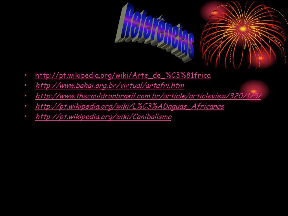 Referências http://pt.wikipedia.org/wiki/Arte_de_%C3%81frica