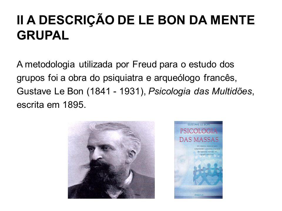 II A DESCRIÇÃO DE LE BON DA MENTE GRUPAL