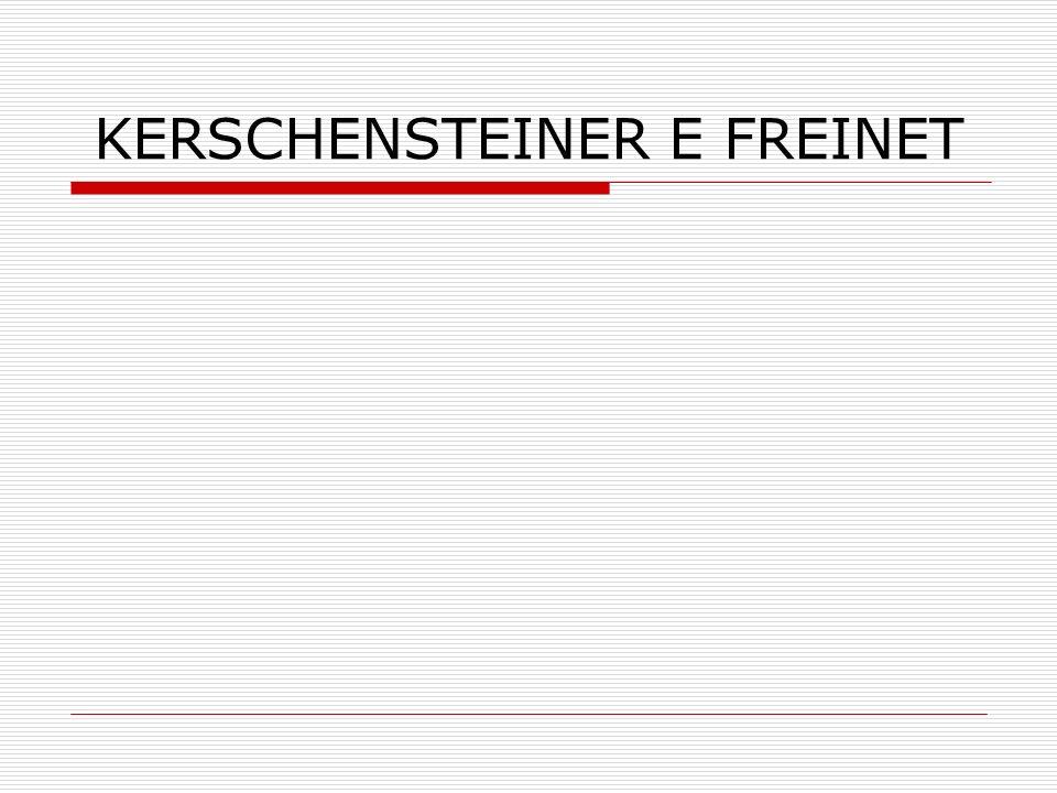 KERSCHENSTEINER E FREINET
