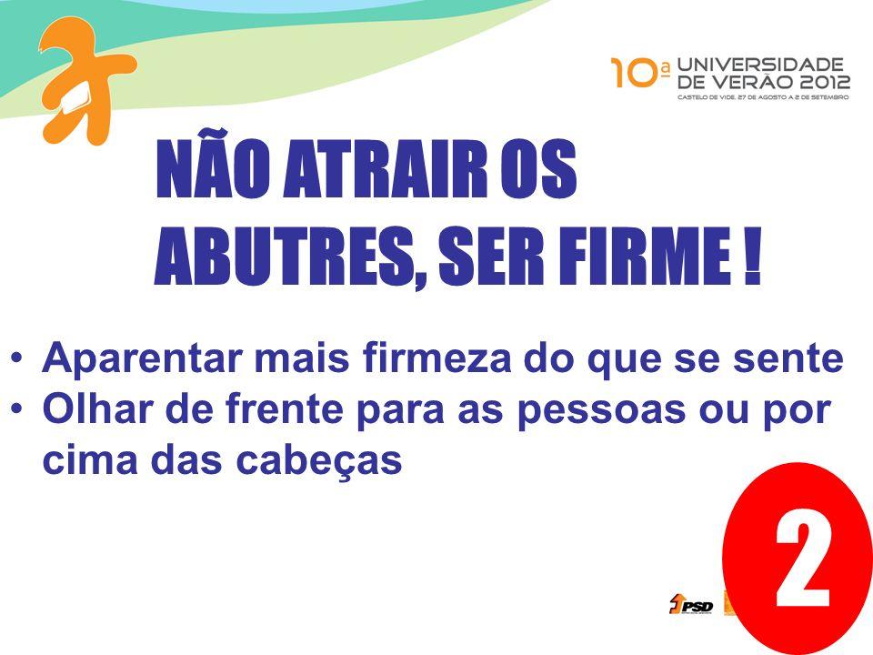 2 NÃO ATRAIR OS ABUTRES, SER FIRME !