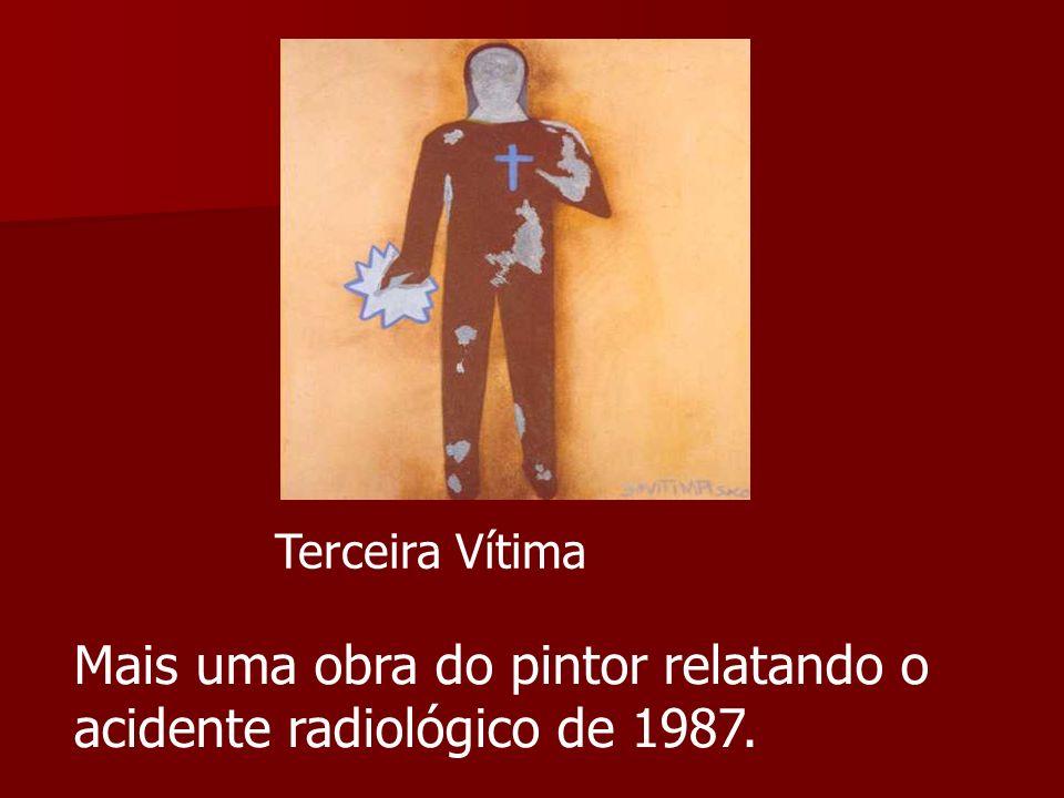 Mais uma obra do pintor relatando o acidente radiológico de 1987.