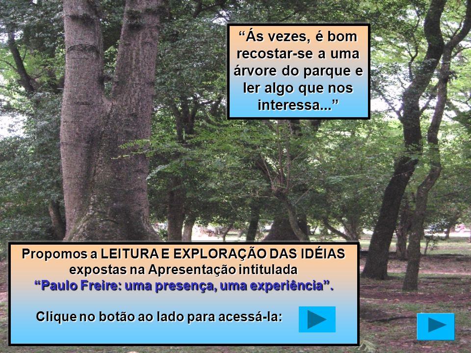 Paulo Freire: uma presença, uma experiência .