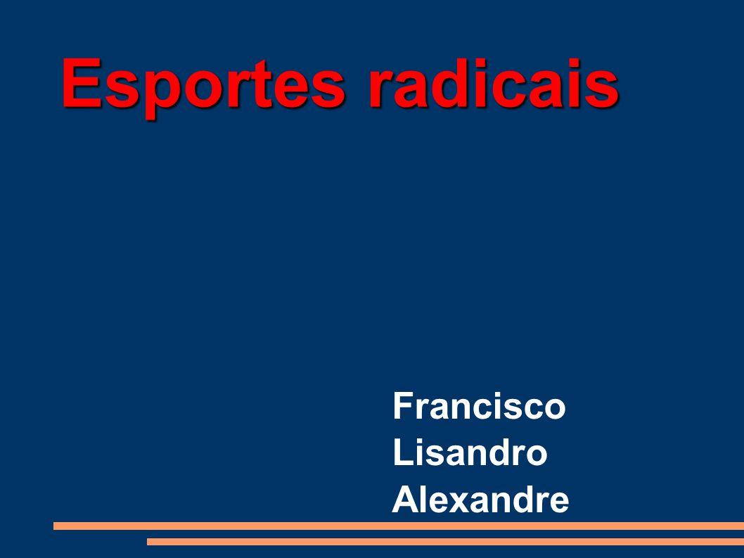 Esportes radicais Francisco Lisandro Alexandre