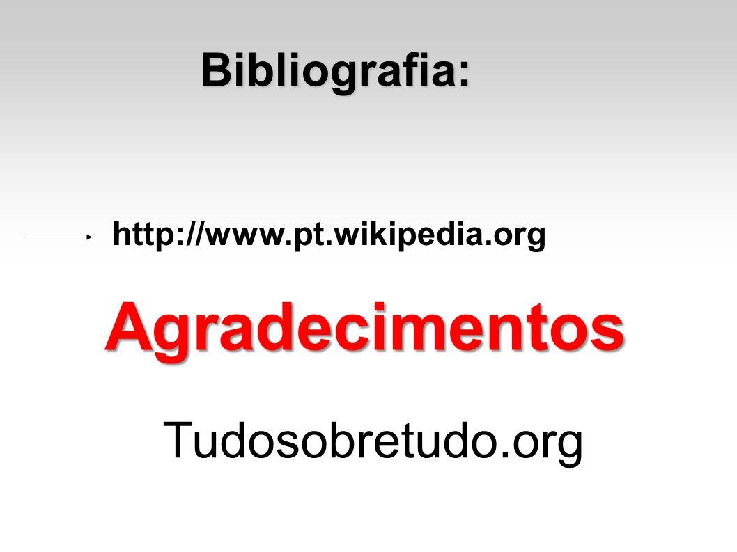 Agradecimentos Tudosobretudo.org Bibliografia: