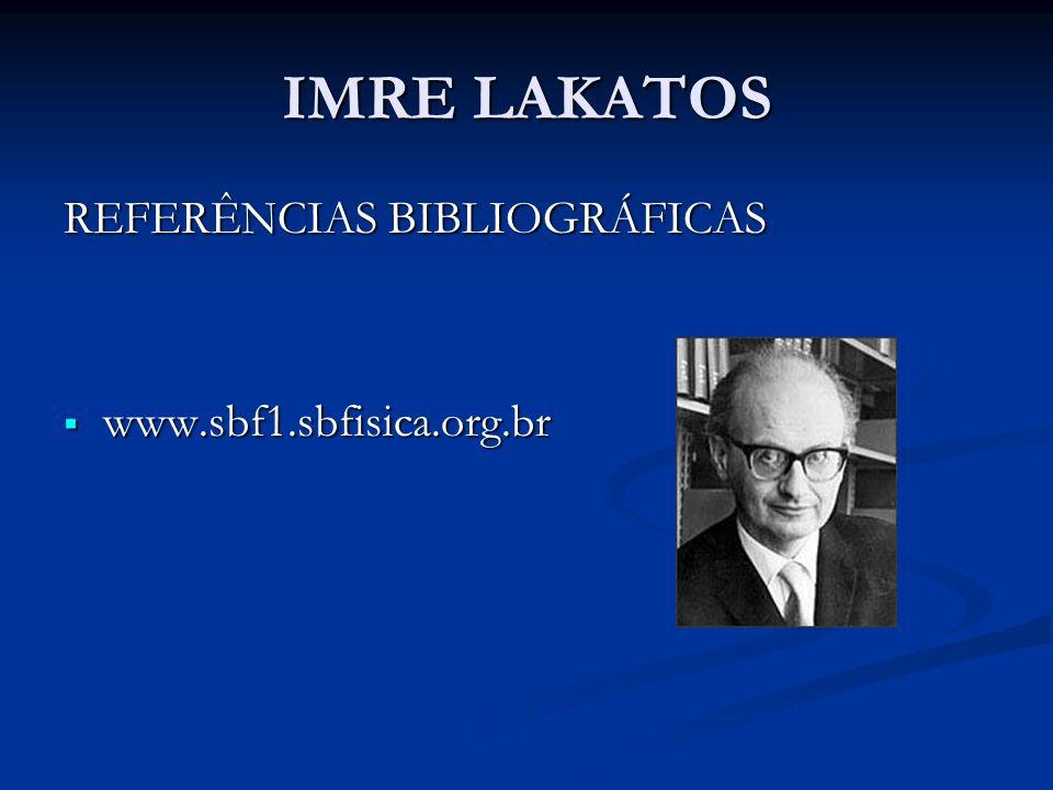 IMRE LAKATOS REFERÊNCIAS BIBLIOGRÁFICAS www.sbf1.sbfisica.org.br