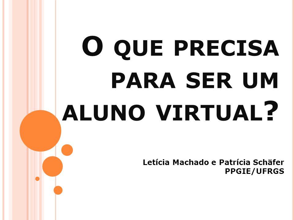 O que precisa para ser um aluno virtual