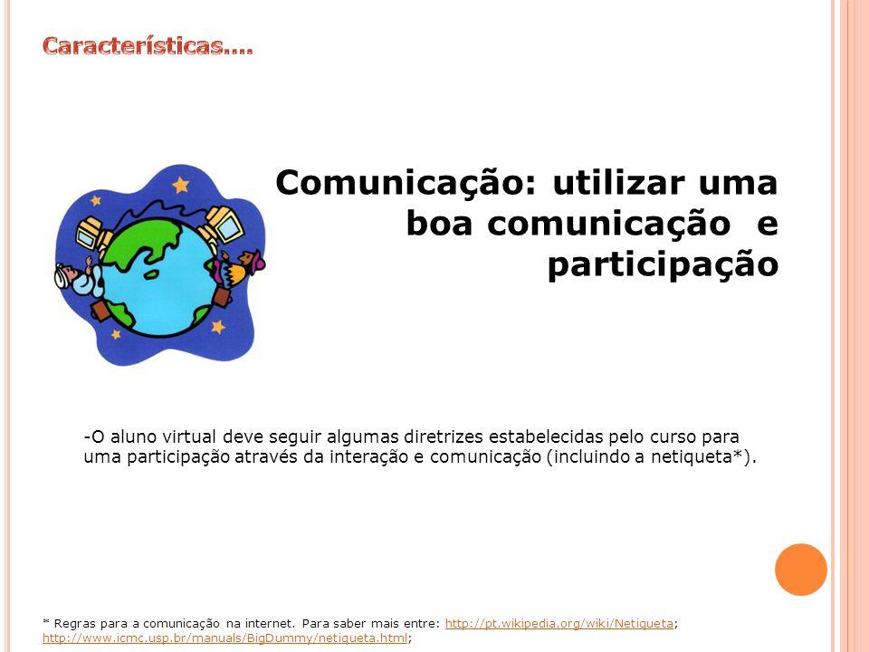 Comunicação: utilizar uma boa comunicação e participação