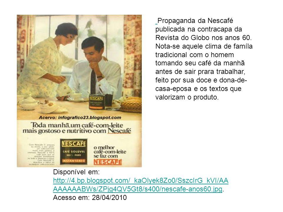 Propaganda da Nescafé publicada na contracapa da Revista do Globo nos anos 60. Nota-se aquele clima de famíla tradicional com o homem tomando seu café da manhã antes de sair prara trabalhar, feito por sua doce e dona-de-casa-eposa e os textos que valorizam o produto.