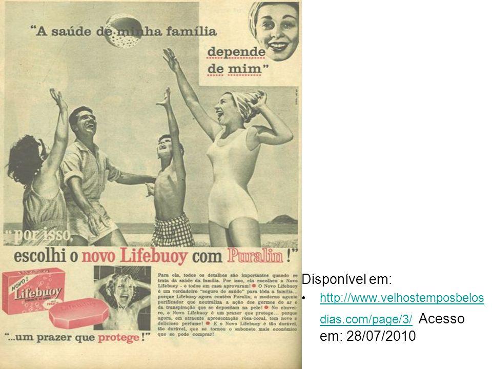 Disponível em: http://www.velhostemposbelosdias.com/page/3/ Acesso em: 28/07/2010