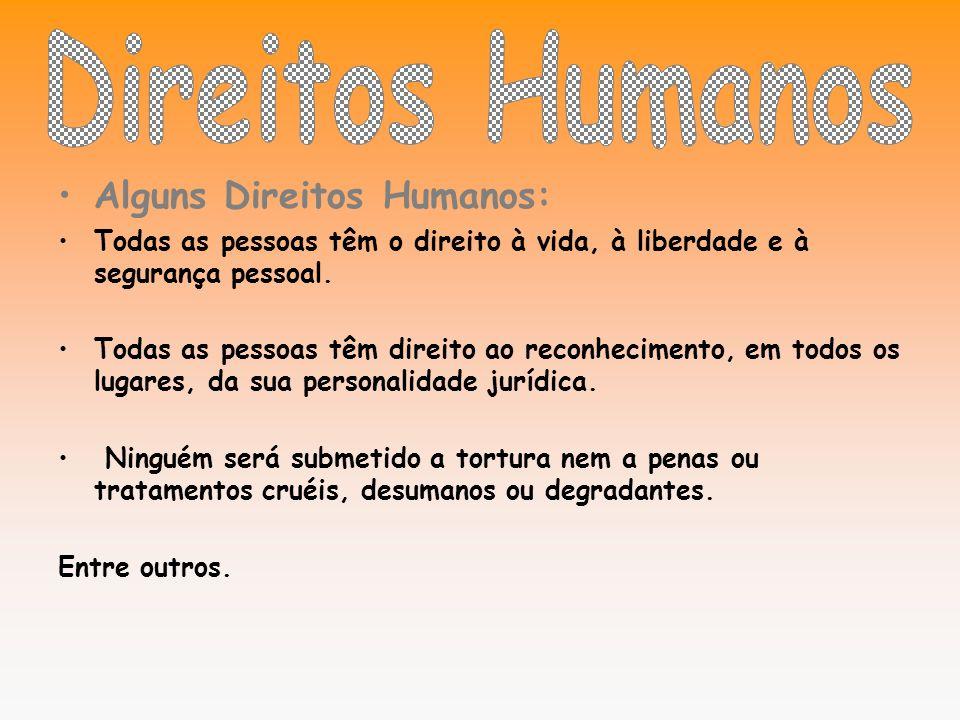 Direitos Humanos Alguns Direitos Humanos: