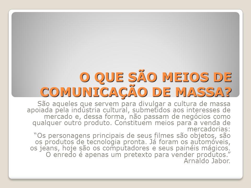 O QUE SÃO MEIOS DE COMUNICAÇÃO DE MASSA