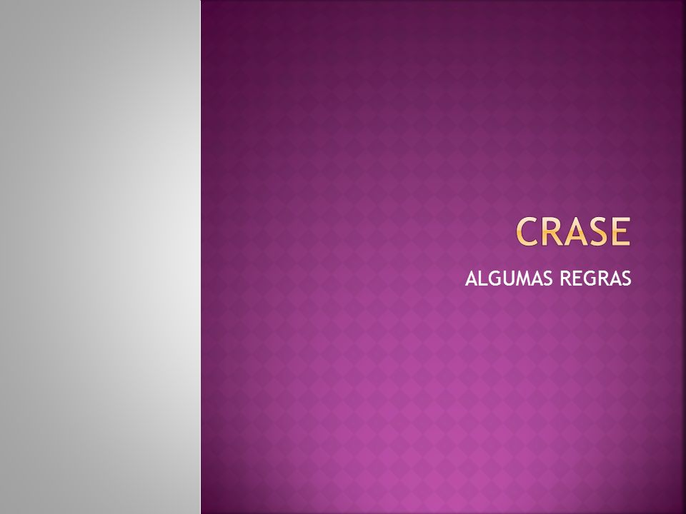 crase ALGUMAS REGRAS
