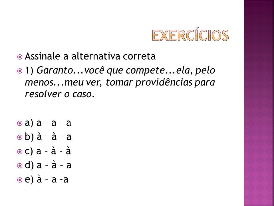 exercícios Assinale a alternativa correta