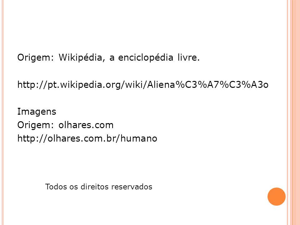 Origem: Wikipédia, a enciclopédia livre. http://pt. wikipedia