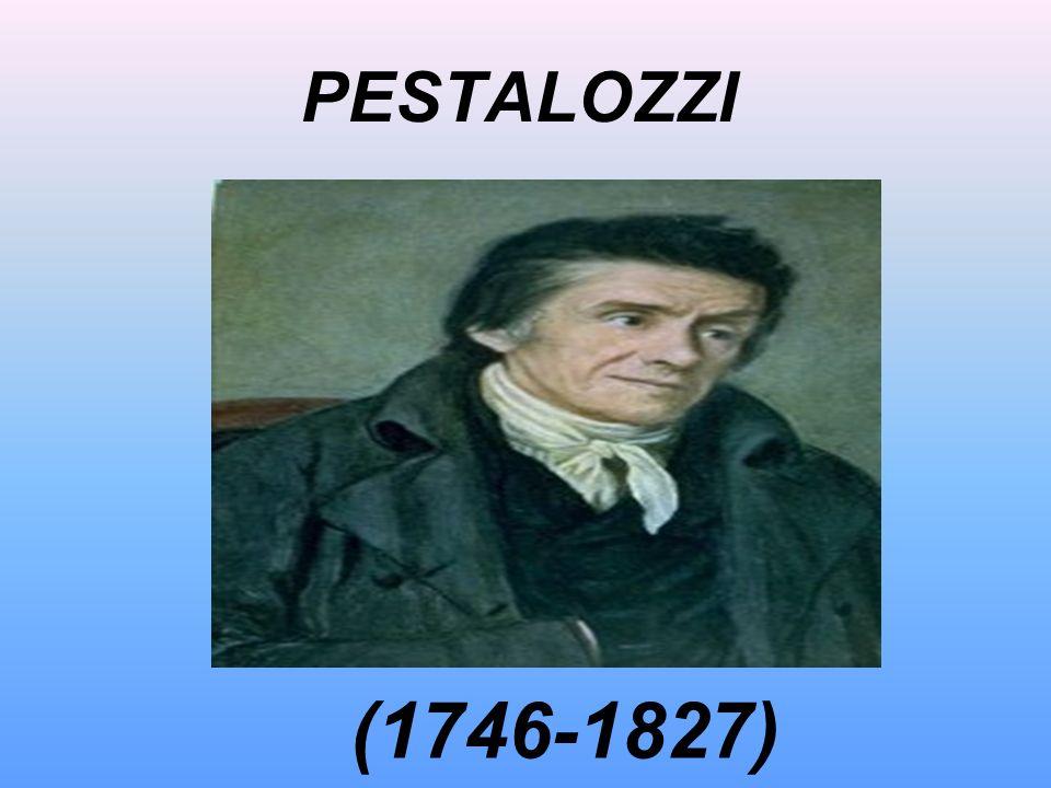 PESTALOZZI (1746-1827)
