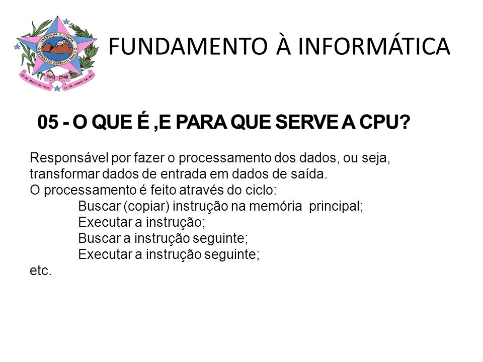 05 - O QUE É ,E PARA QUE SERVE A CPU
