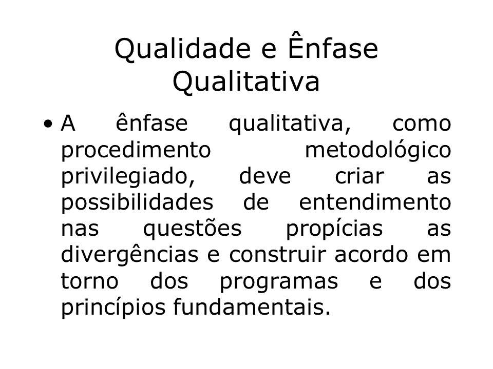 Qualidade e Ênfase Qualitativa