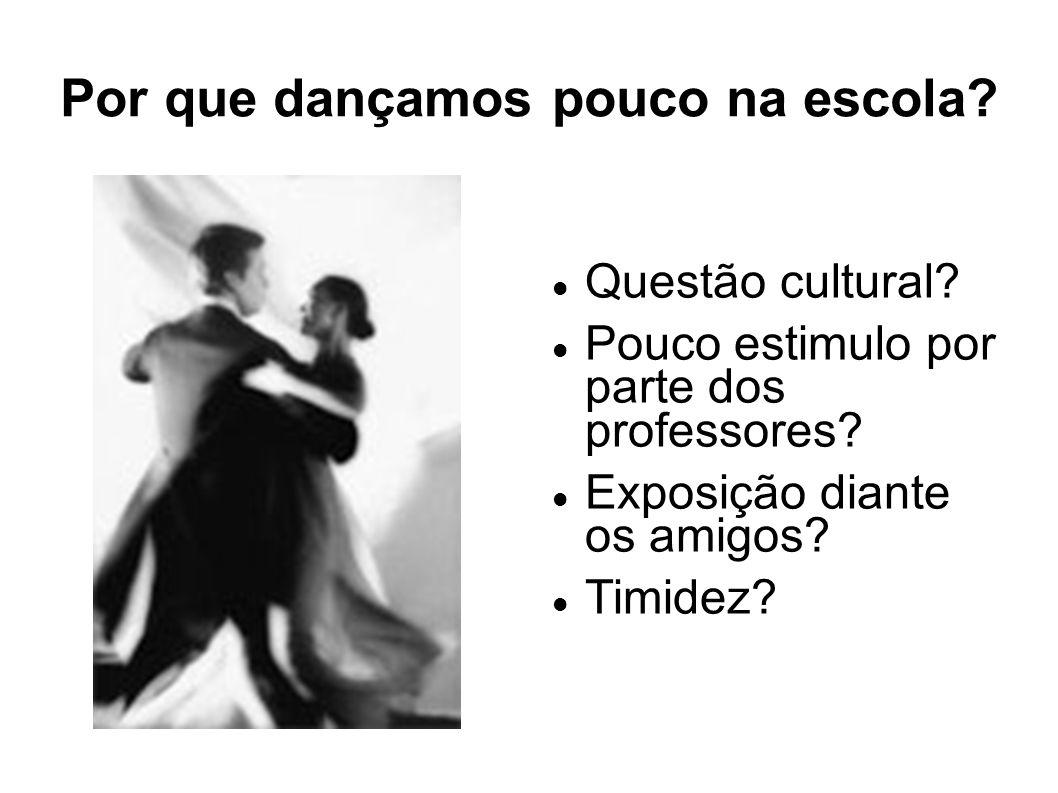 Por que dançamos pouco na escola