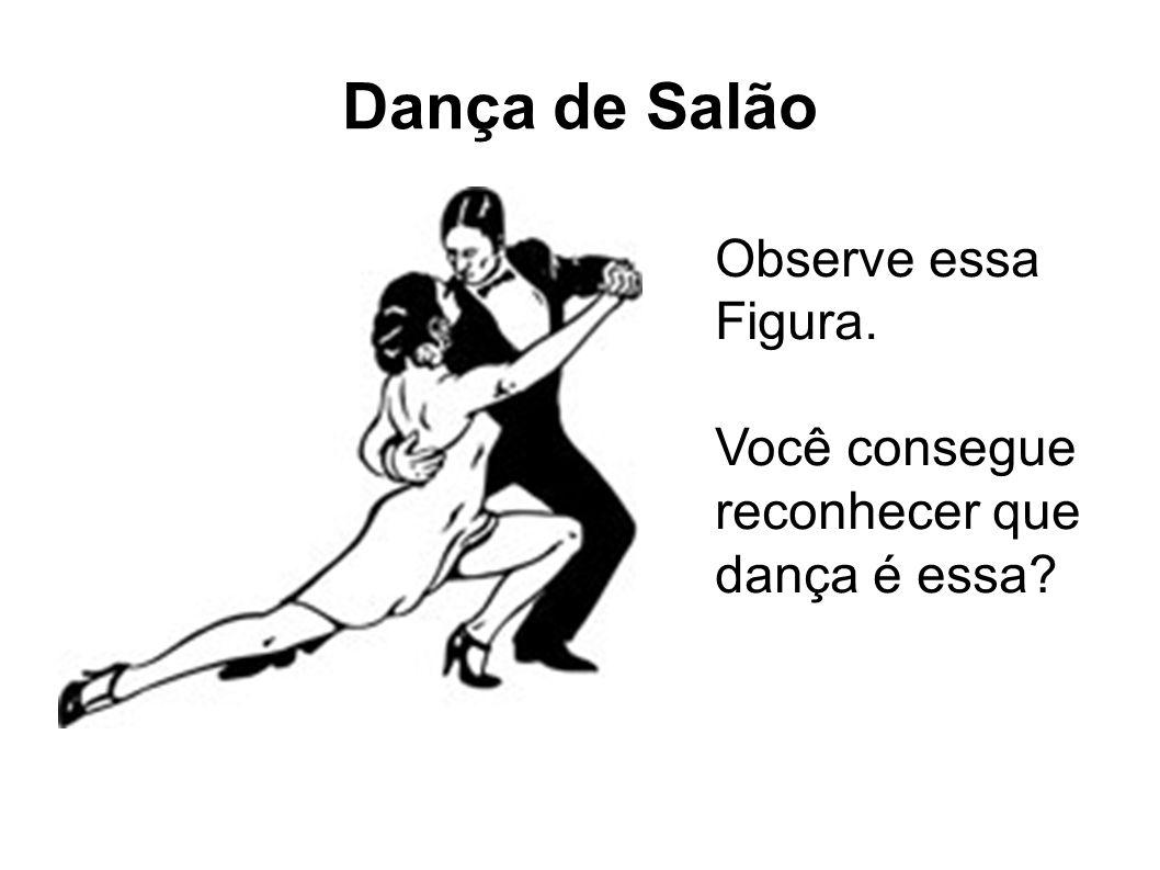 Dança de Salão Observe essa Figura.