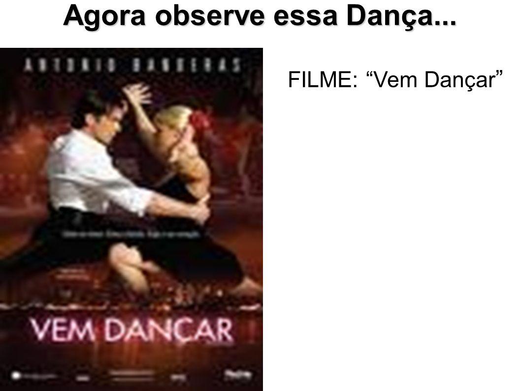Agora observe essa Dança...