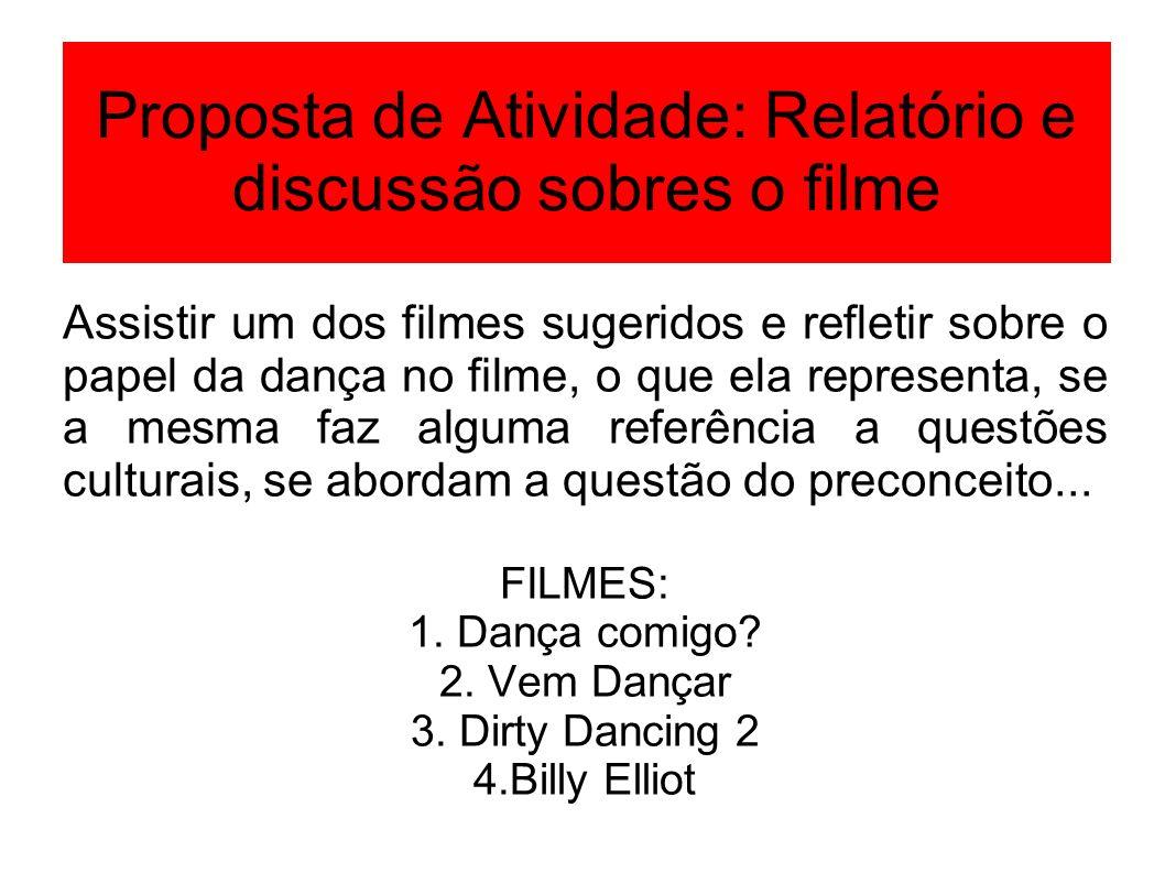 Proposta de Atividade: Relatório e discussão sobres o filme