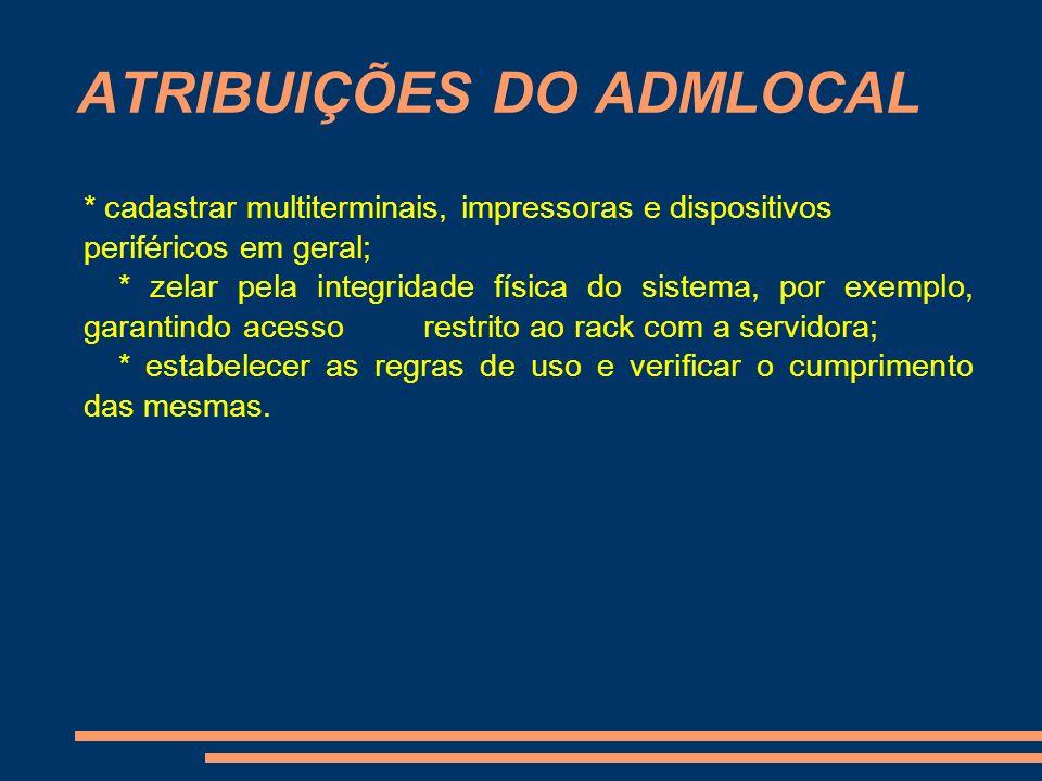 ATRIBUIÇÕES DO ADMLOCAL