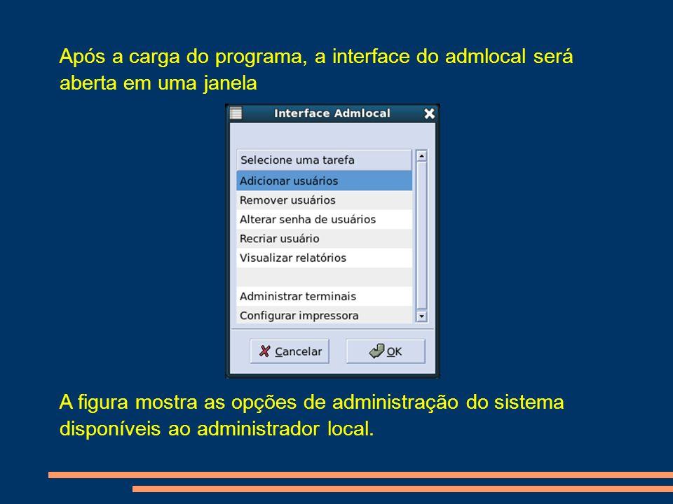 Após a carga do programa, a interface do admlocal será aberta em uma janela
