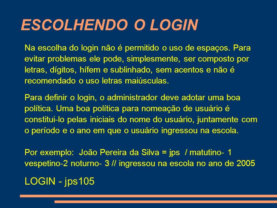 ESCOLHENDO O LOGIN LOGIN - jps105