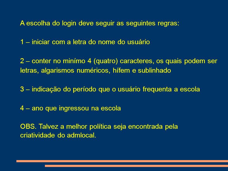 A escolha do login deve seguir as seguintes regras: