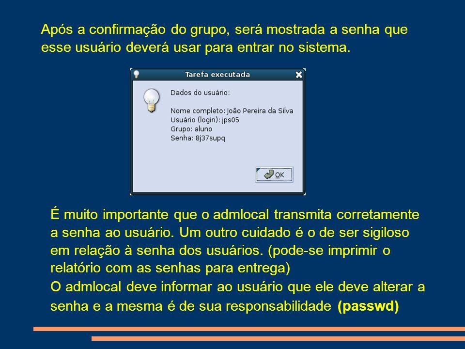 Após a confirmação do grupo, será mostrada a senha que esse usuário deverá usar para entrar no sistema.