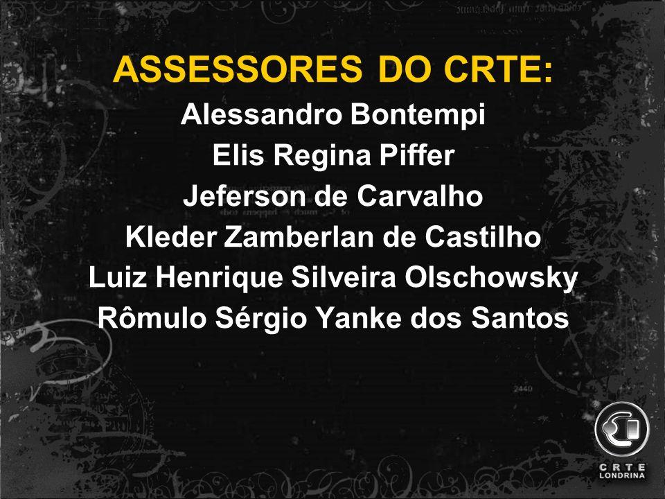 ASSESSORES DO CRTE: Alessandro Bontempi Elis Regina Piffer