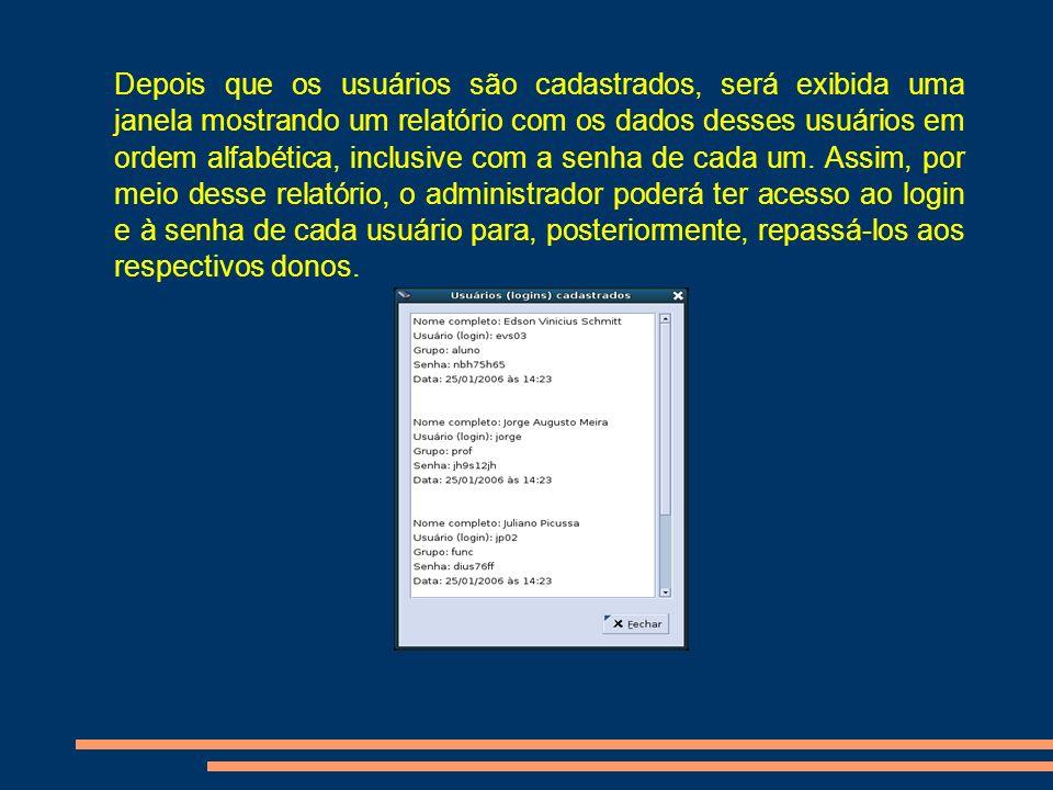 Depois que os usuários são cadastrados, será exibida uma janela mostrando um relatório com os dados desses usuários em ordem alfabética, inclusive com a senha de cada um.