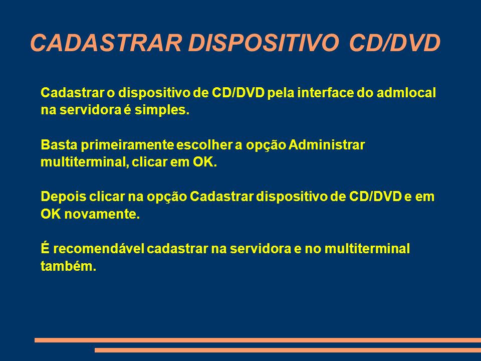 CADASTRAR DISPOSITIVO CD/DVD