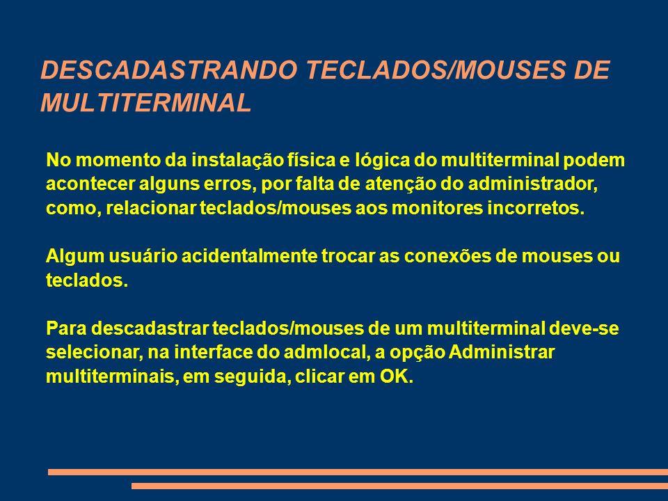 DESCADASTRANDO TECLADOS/MOUSES DE MULTITERMINAL