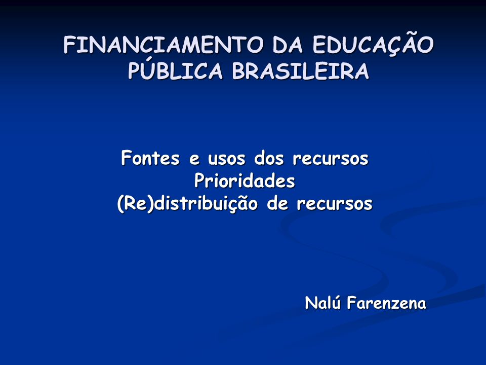 FINANCIAMENTO DA EDUCAÇÃO PÚBLICA BRASILEIRA