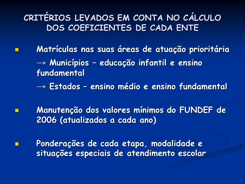 CRITÉRIOS LEVADOS EM CONTA NO CÁLCULO DOS COEFICIENTES DE CADA ENTE
