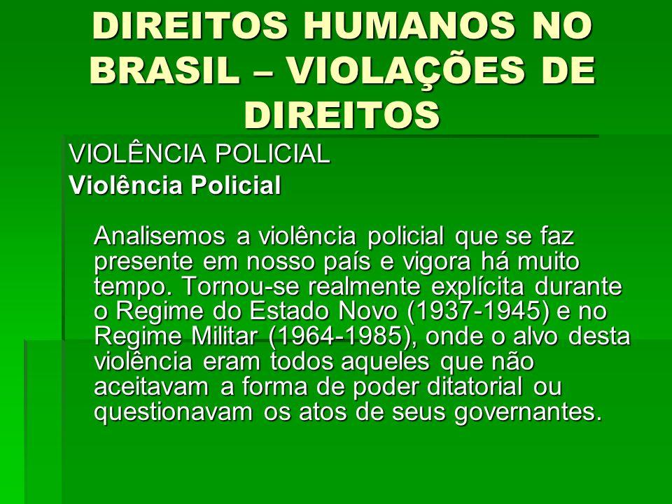 DIREITOS HUMANOS NO BRASIL – VIOLAÇÕES DE DIREITOS