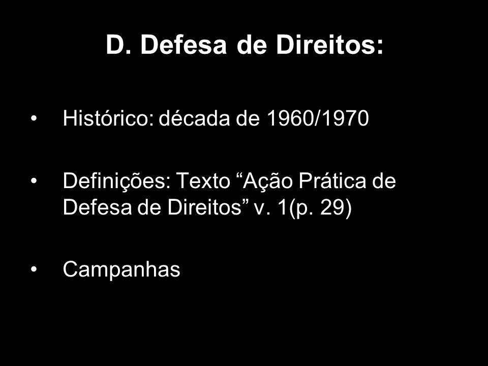 D. Defesa de Direitos: Histórico: década de 1960/1970