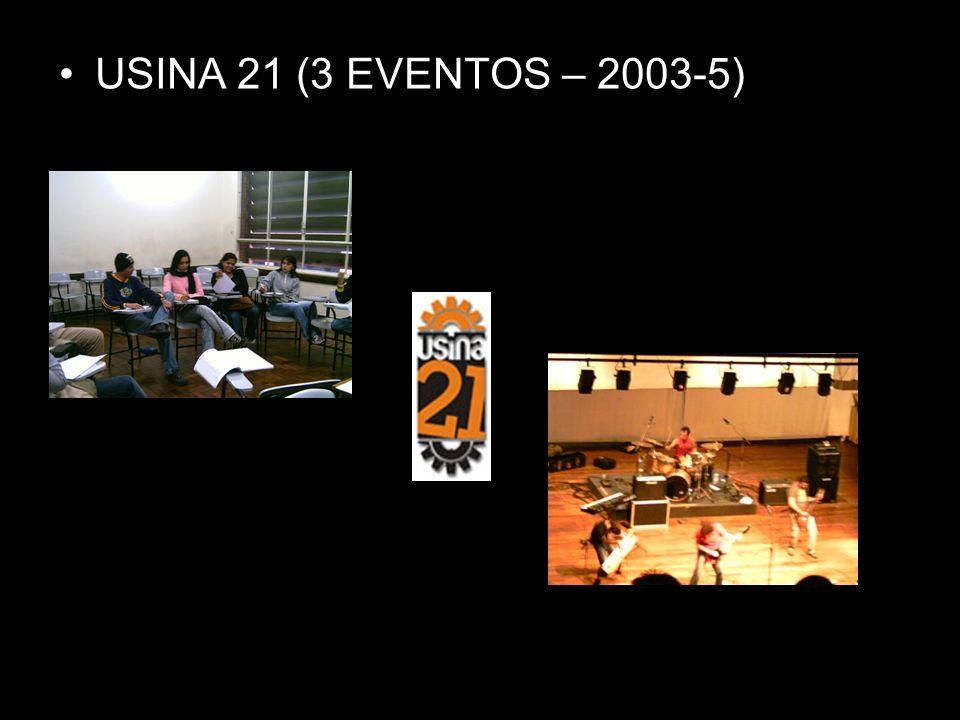 USINA 21 (3 EVENTOS – 2003-5)