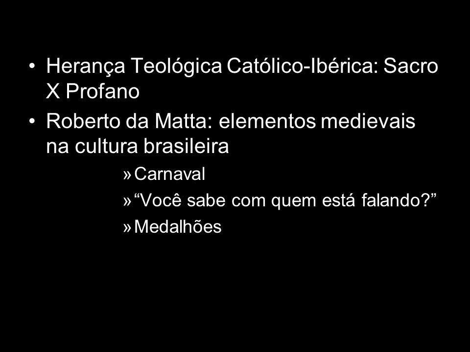 Herança Teológica Católico-Ibérica: Sacro X Profano